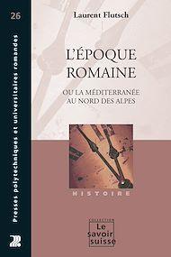 Téléchargez le livre :  L'époque romaine