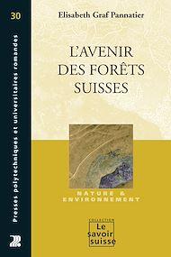Téléchargez le livre :  L'avenir des forêts suisses