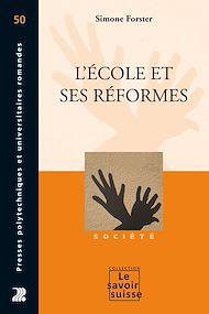 Téléchargez le livre :  L'école et ses réformes