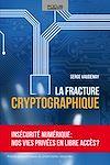 Télécharger le livre :  La fracture cryptographique