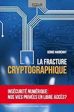 Téléchargez le livre :  La fracture cryptographique