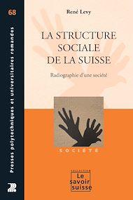 Téléchargez le livre :  La structure sociale de la Suisse