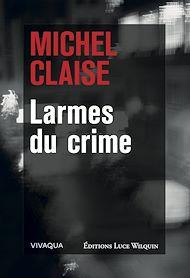 Téléchargez le livre :  Larmes du crime