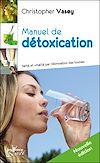 Télécharger le livre :  Manuel de détoxication (Nouvelle édition)