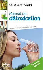 Téléchargez le livre :  Manuel de détoxication (Nouvelle édition)