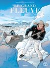 Télécharger le livre :  Le Grand Fleuve T5