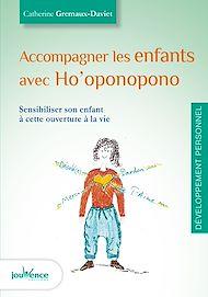 Téléchargez le livre :  Accompagner les enfants avec Ho'oponopono
