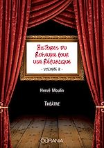 Téléchargez le livre :  Histoires du Royaume pour une République - volume 2