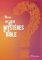 Téléchargez le livre :  Au cœur des mystères de la Bible