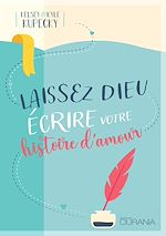 Download this eBook Laissez Dieu écrire votre histoire d'amour