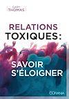 Relations toxique : savoir s'éloigner