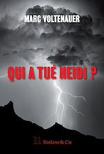Téléchargez le livre :  Qui a tué Heidi ?