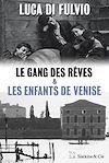 Télécharger le livre :  Le Gang des rêves - Les enfants de Venise
