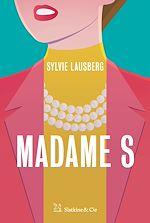 Téléchargez le livre :  Madame S