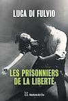Télécharger le livre :  Les Prisonniers de la liberté