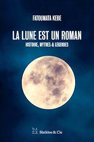 Téléchargez le livre :  La lune est un roman