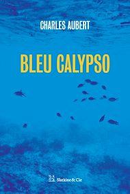 Téléchargez le livre :  Bleu Calypso