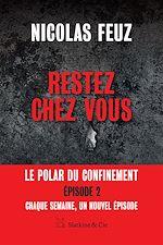 Download this eBook Restez chez vous - Épisode 2