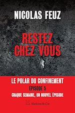 Download this eBook Restez chez vous - Épisode 5