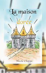 Download this eBook La maison dorée
