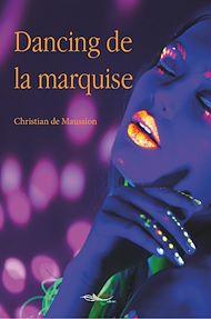 Téléchargez le livre :  Dancing de la marquise