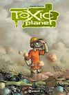 Télécharger le livre :  Toxic Planet 1