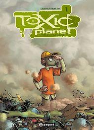 Téléchargez le livre :  Toxic Planet 1