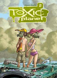 Téléchargez le livre :  Toxic Planet 2