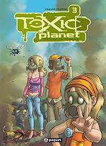 Téléchargez le livre :  Toxic Planet 3
