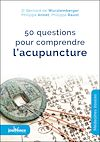 Télécharger le livre :  50 questions pour comprendre l'acupuncture