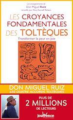 Téléchargez le livre :  Les Croyances fondamentales des toltèques