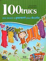 Téléchargez le livre :  100 trucs pour devenir un parent (plus) écolo