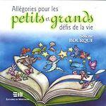 Téléchargez le livre :  Allégories pour les petits et grands défis de la vie