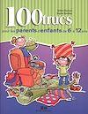Télécharger le livre :  100 trucs pour les parents d'enfants de 6 à 12 ans