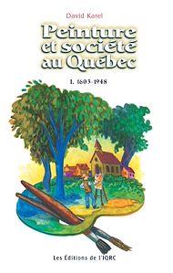 Téléchargez le livre :  Peinture et société au Québec, 1603-1948