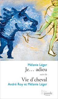 Téléchargez le livre :  Je... adieu suivi de Vie d'cheval