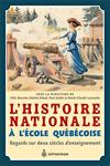 Télécharger le livre :  L'Histoire nationale à l'école québécoise