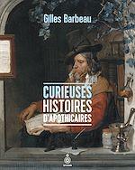 Téléchargez le livre :  Curieuses histoires d'apothicaires