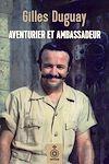 Télécharger le livre :  Aventurier et ambassadeur