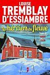 Les héritiers du fleuve, tome 2 | Tremblay d'Essiambre, Louise