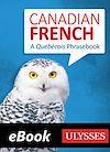 Télécharger le livre :  Canadian French for Better Travel