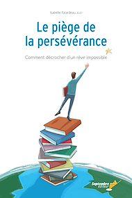 Téléchargez le livre :  Le piège de la persévérance