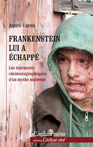 Téléchargez le livre :  Frankenstein lui a échappé