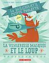 Télécharger le livre :  Méchante petite poulette dans Vengeresse masquée et le loup (La)