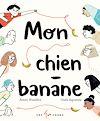 Télécharger le livre :  Mon chien - Banane
