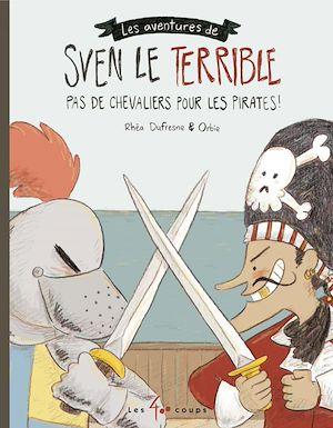 Téléchargez le livre :  Sven le terrible dans Pas de chevaliers pour les pirates