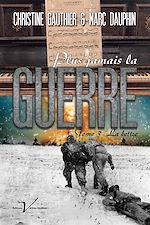 Download this eBook Plus jamais la guerre, tome 3 : La lettre