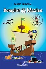 Download this eBook Le petit pirate, tome 3 : Complot @ Mexico