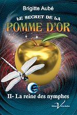 Download this eBook Le secret de la pomme d'or, tome 2 : La reine des nymphes
