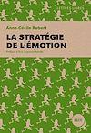 Télécharger le livre :  La stratégie de l'émotion